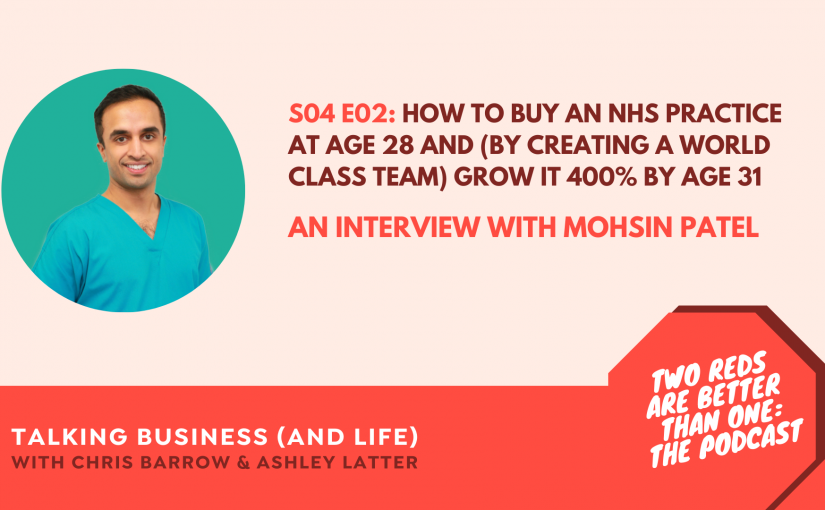 TRBO S4 E2 – How to buy an NHS practice at age 28 and (by creating a world class team) grow it by 400% by age 31
